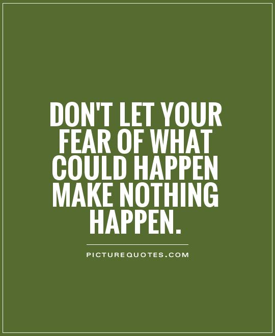 Quotes About Control And Fear 86 Quotes