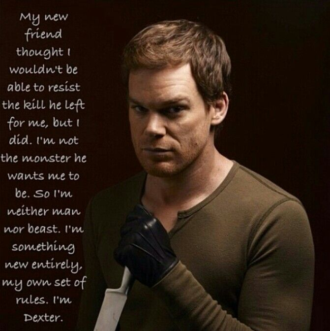 Quotes about Dexter Morgan (25 quotes)