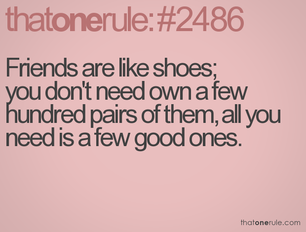 Quotes about Needing better friends (19 quotes)