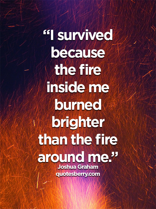 Quotes About Burning Fire 90 Quotes