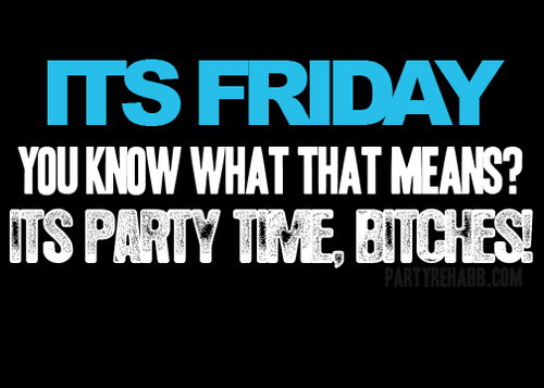 Quotes about Friday night party (16 quotes)