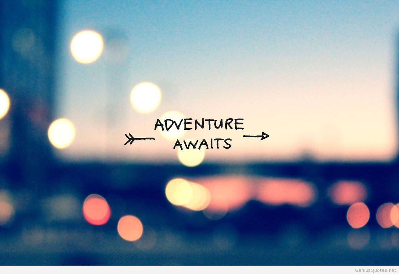 Quotes About Adventure 571 Quotes