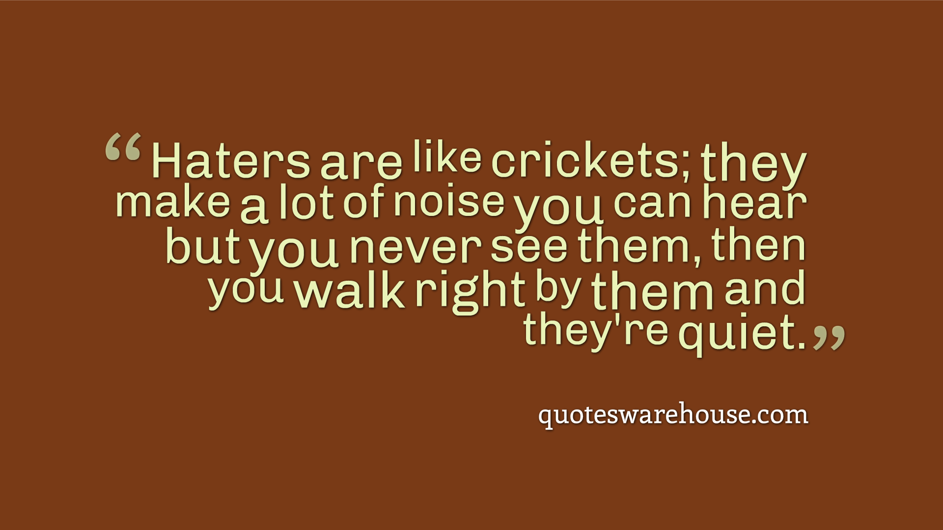 Quotes about Relationship haters (47 quotes)