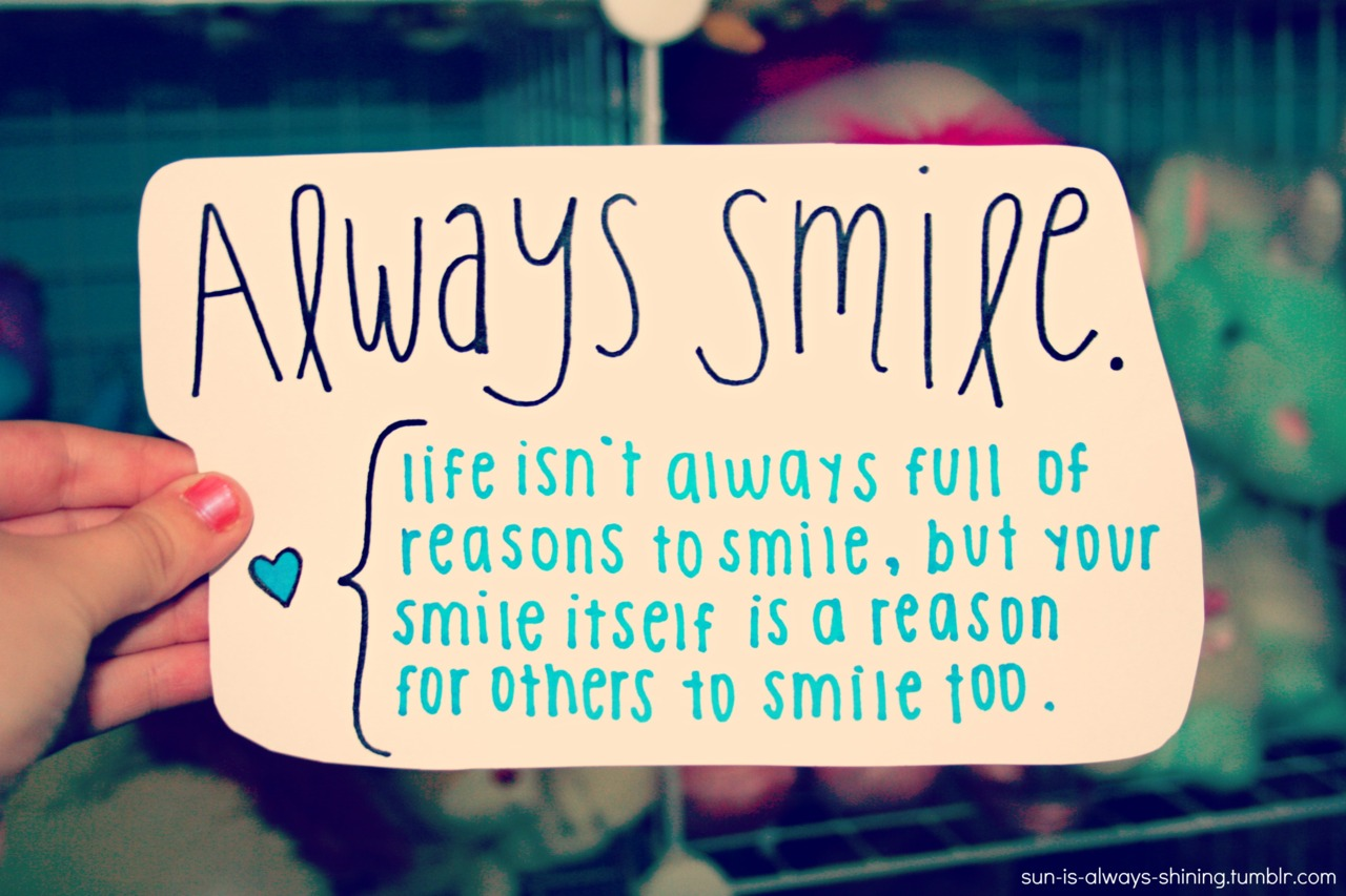 Quotes about Smile to life (182 quotes) for Always Smile Quotes Images  186ref