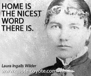 Quotes About Home Laura Ingalls Wilder 16 Quotes