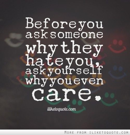 Quotes about Someone You Hate (105 quotes)