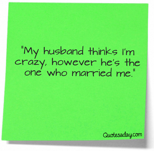 Quotes about Funny husband (35 quotes)