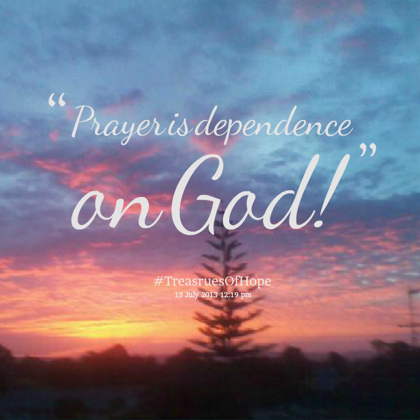 Quotes About Dependence On God 45 Quotes
