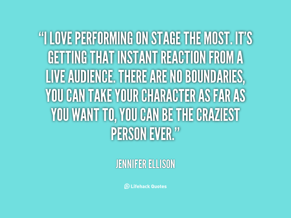 Quotes About Stage Performance 67 Quotes
