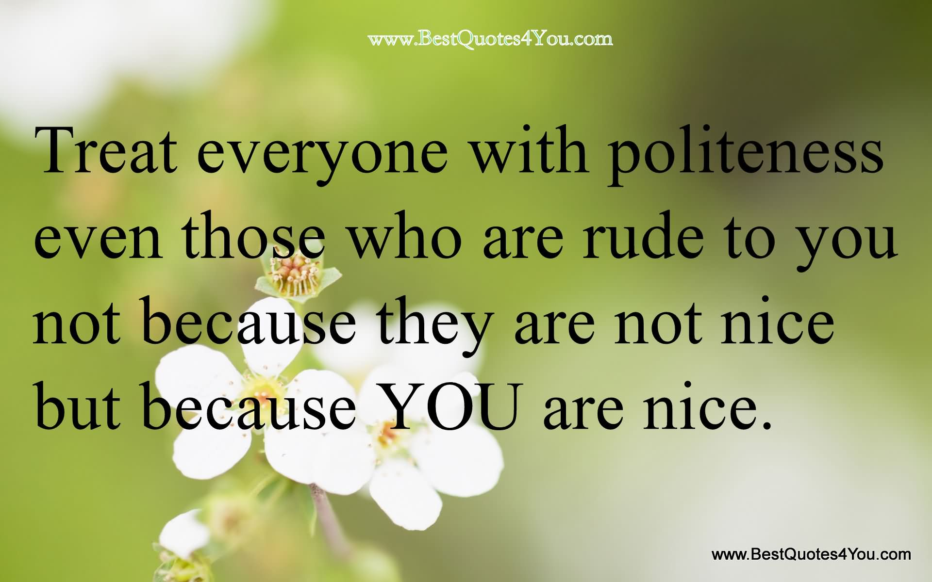 To rude quotes being others about Rudeness Quotes