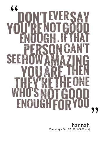 Quotes About Not Good Enough 301 Quotes