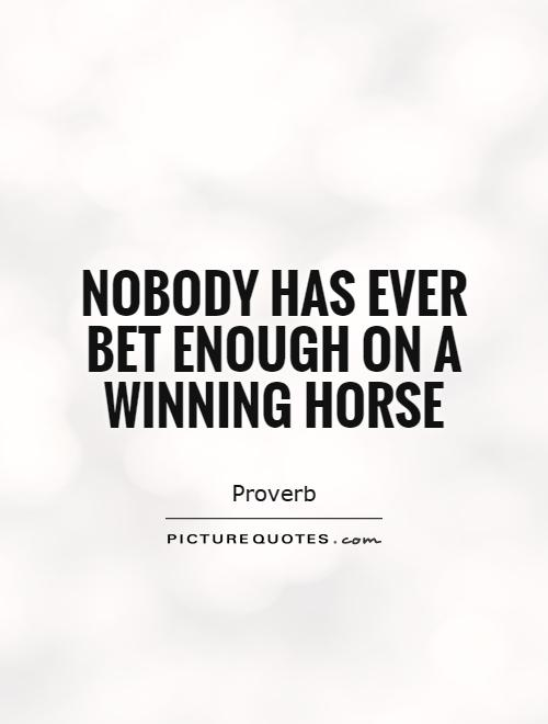 horse race betting quotes