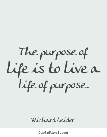 Quotes About Live With Purpose 60 Quotes Custom Purpose Quotes