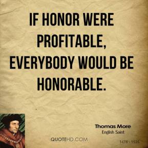 Quotes About Be Honorable 344 Quotes