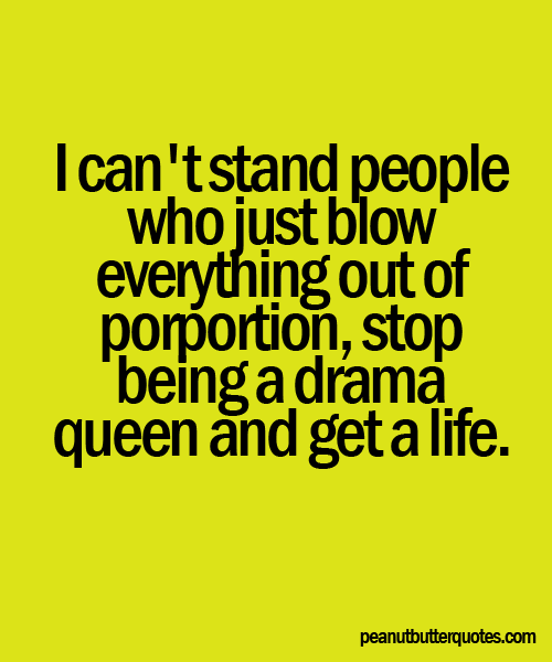 Quotes about Drama relationships (26 quotes)