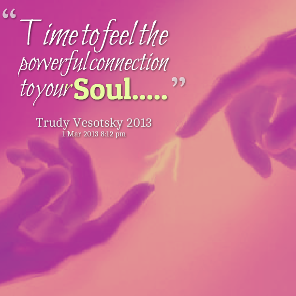 Quotes About Soul Connections 60 Quotes
