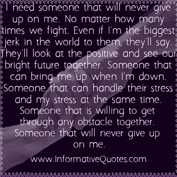 Quotes About Giving Up To Someone 73 Quotes