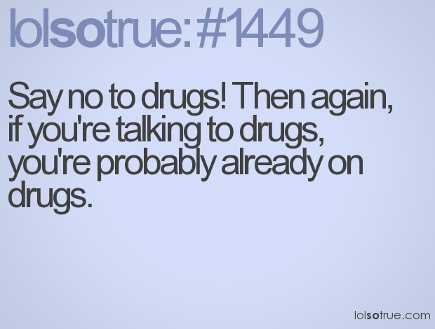 Quotes About Drug User 32 Quotes