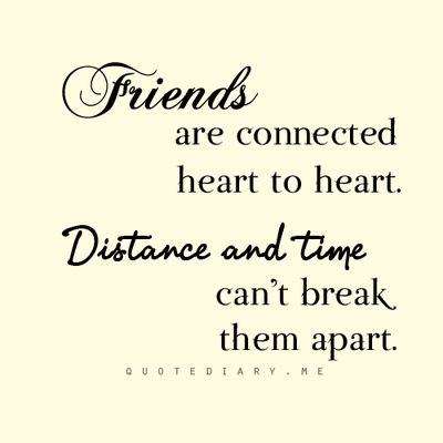 Quotes about Friendship distance (33 quotes)