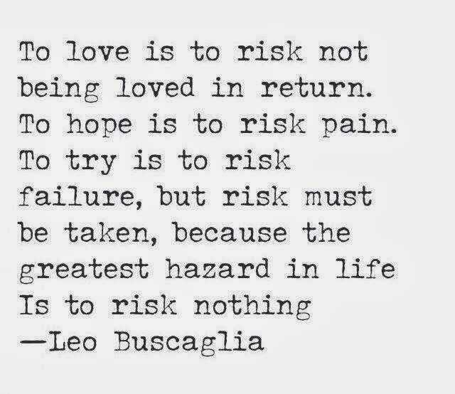 Weebly.com Helpful Non Helpful To Love Is To Risk Not Being Loved In Return.  To Hope Is To Risk