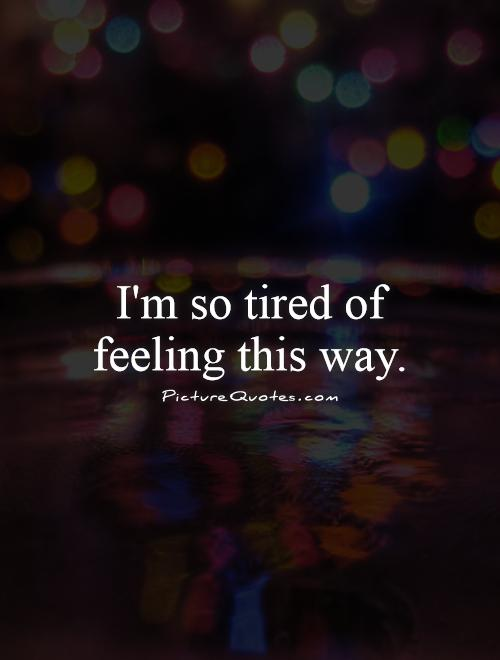 Quotes About Not Being Tired 30 Quotes