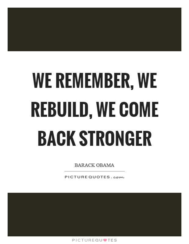 Quotes About Coming Back Stronger 19 Quotes