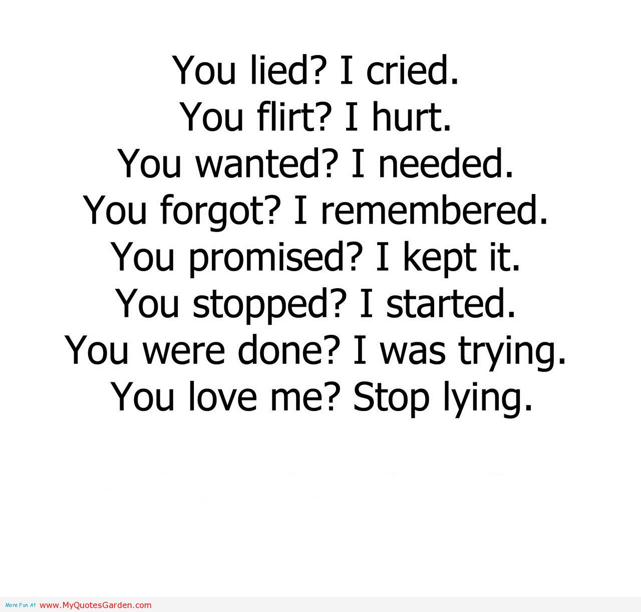 Image of: Positive Quotes Lovethispiccom Helpful Non Helpful You Lied Cried You Flirt Hurt You Wanted Quote Master Quotes About Relationship Lies 81 Quotes