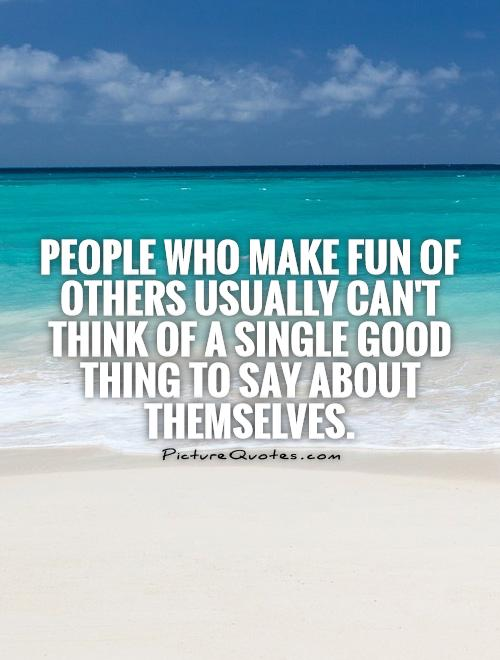 Quotes about Making Fun ...         <a href=