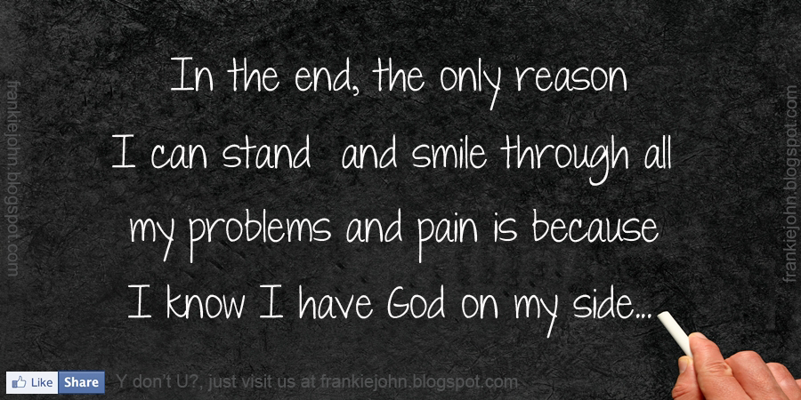 Quotes about Smile through it all (13 quotes)