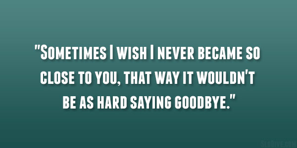 Http://imgarcade.com/1/saying Goodbye Sad Quotes/ ...