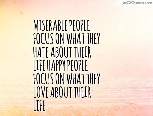 Quotes About Miserable People (105 Quotes