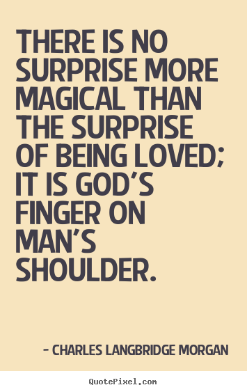 Quotes about Being surprised in love (16 quotes)