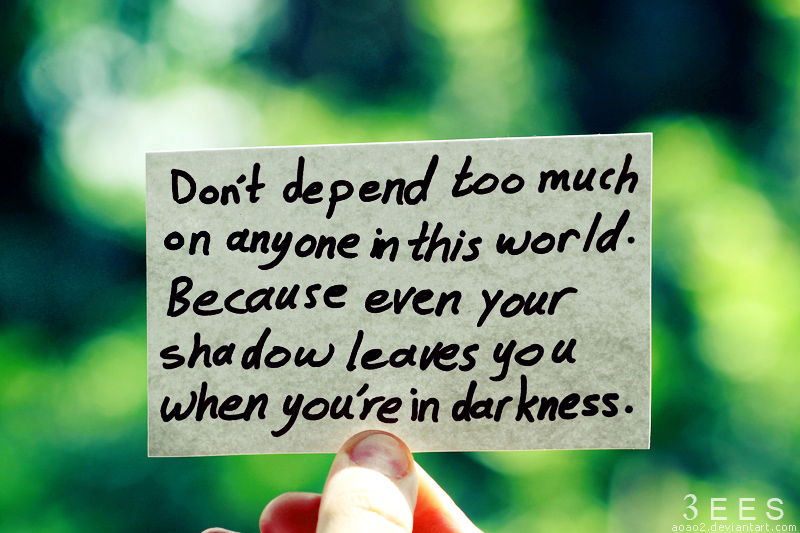 Quotes about Dependence (308 quotes)
