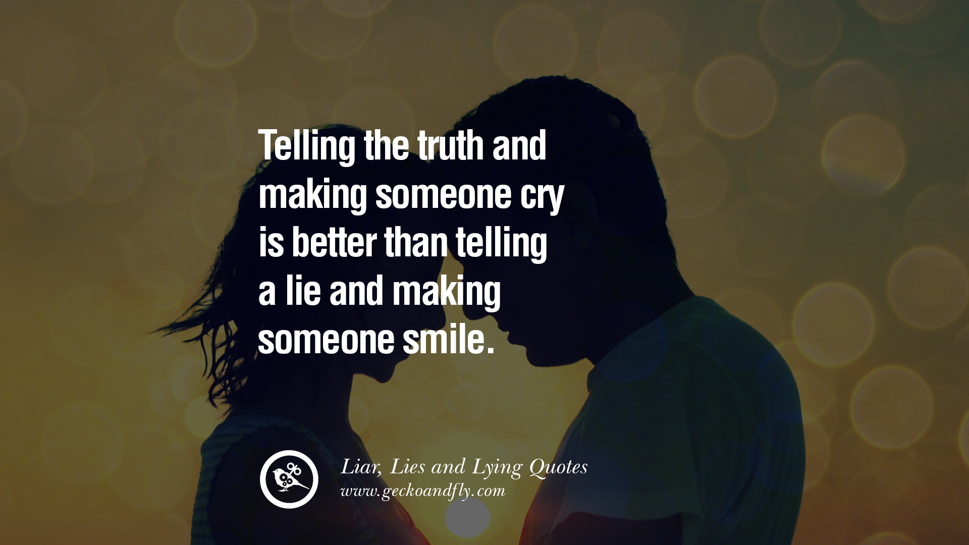 quotes about telling someone the truth quotes