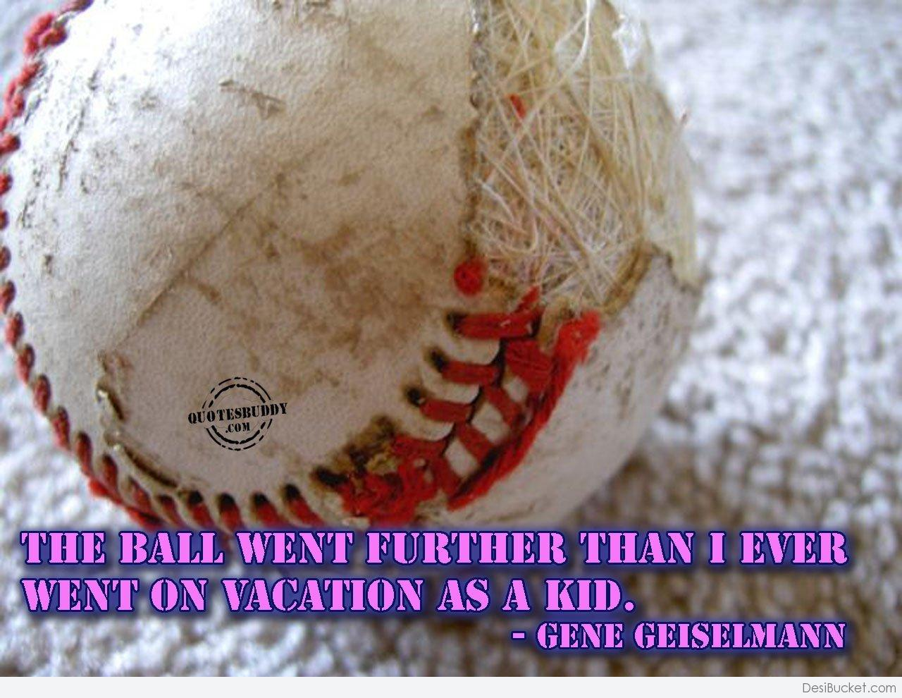 Quotes about Funny Baseball (64 quotes)
