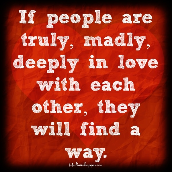 Love Finds A Way Quotes: Quotes About Away From Each Other (54 Quotes