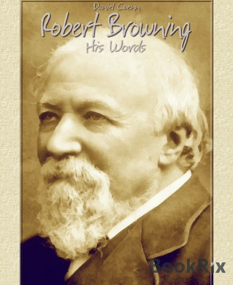 one way of love robert browning Christmas eve and easter day one way of love, among many more and robert browning's own genius for noble friendship.