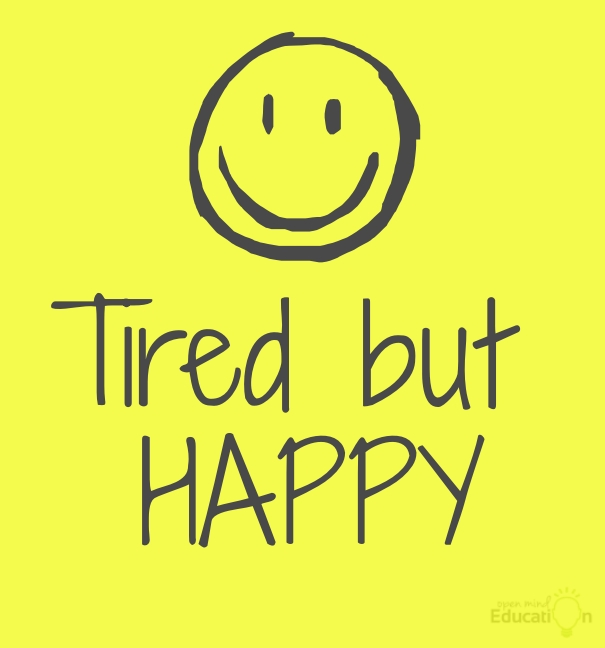 tired but happy quotes
