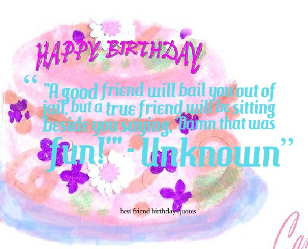 Quotes About Birthday Best Friend