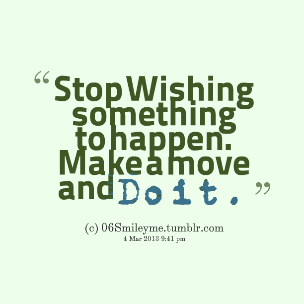 Quotes About Make It 1210 Quotes