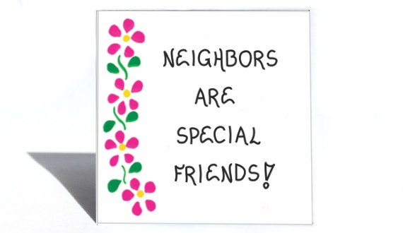 Quotes about Neighbors And Friends (64 quotes)
