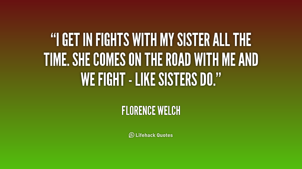 Sisters quotes up and about fighting making 85 Funny