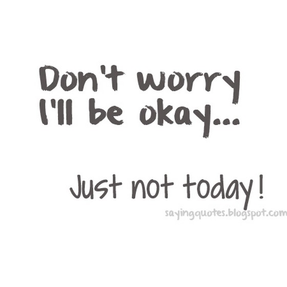 Quotes About Not Okay 181 Quotes