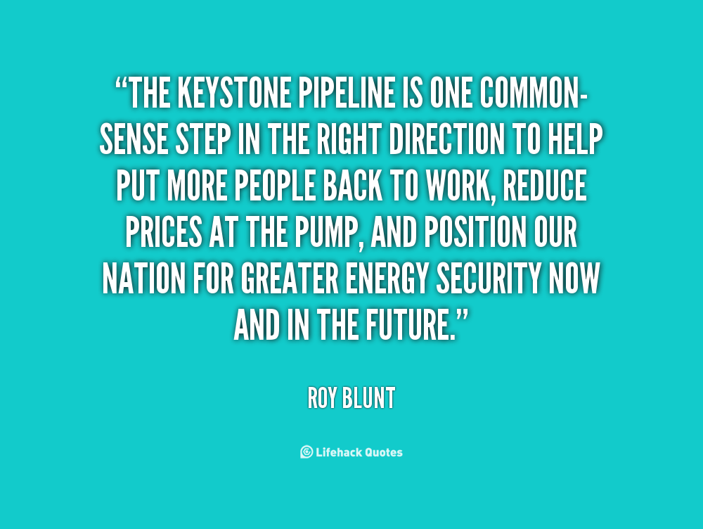 Quotes About Keystone Pipeline 27 Quotes