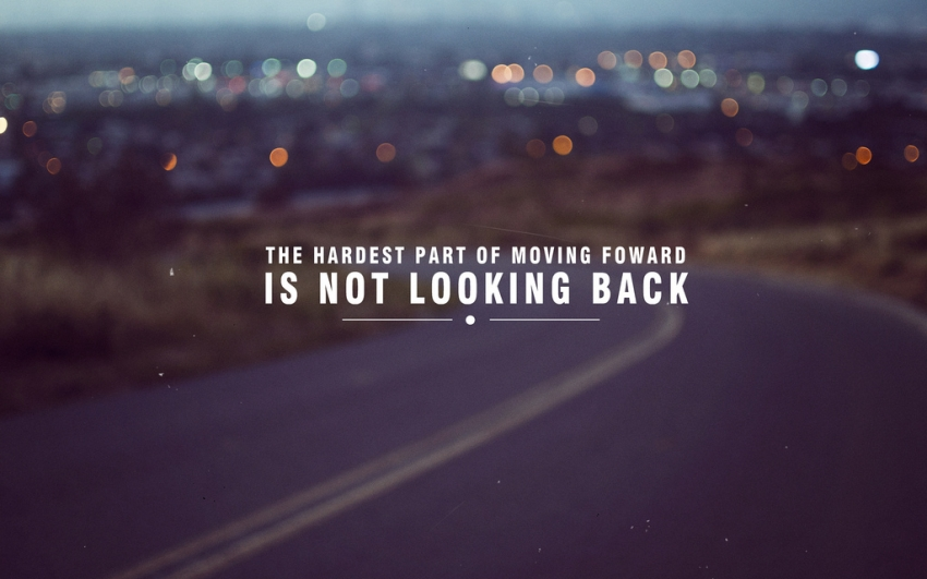 Quotes About Not Looking Back 99 Quotes