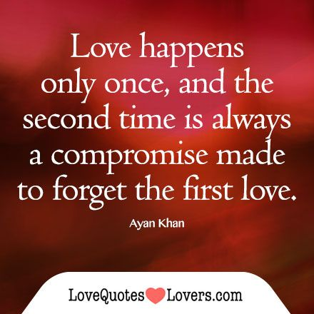 Quotes about Forgetting first love (31 quotes)