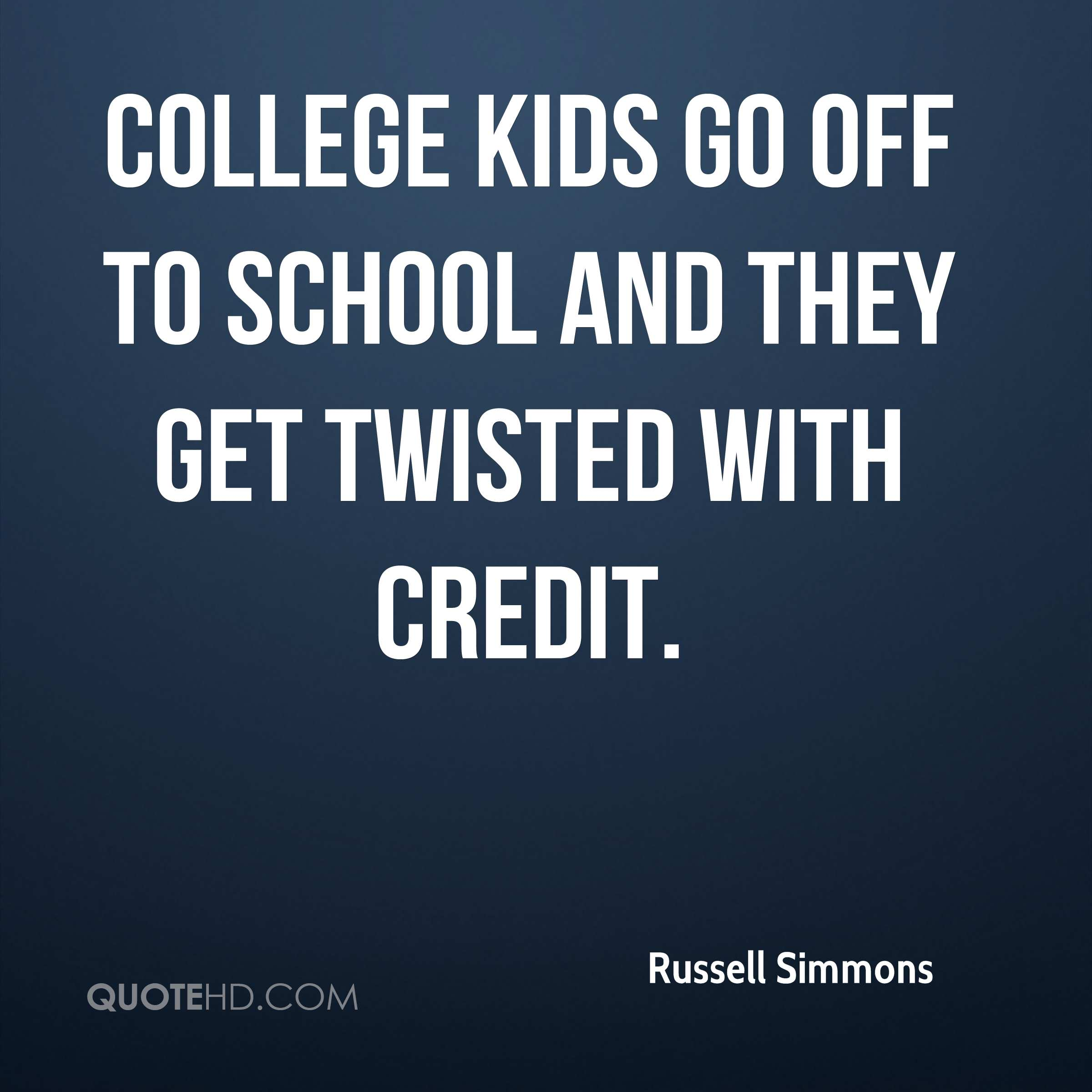 Quotes About College Kids 76 Quotes
