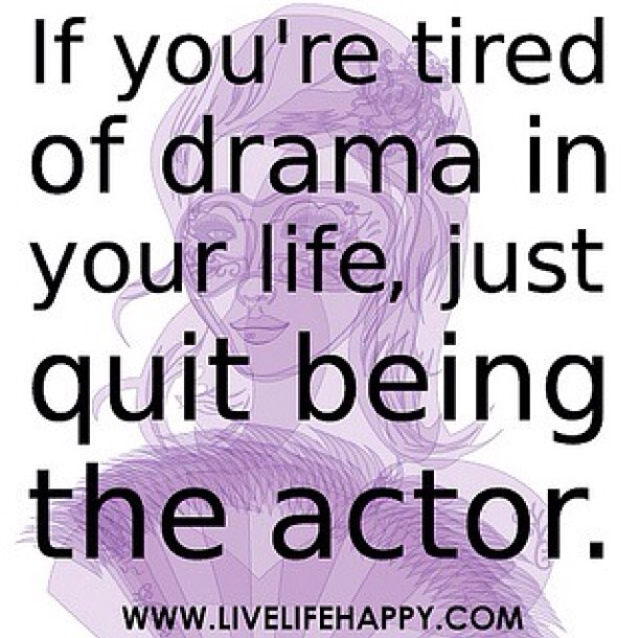 Quotes About Dramatic Life 64 Quotes