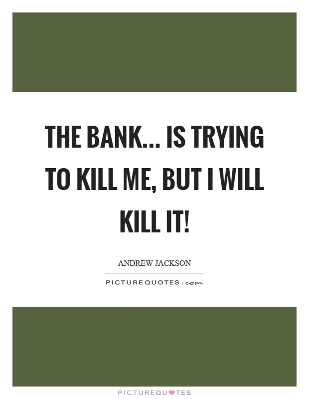 Quotes about Attempting to kill me (15 quotes)