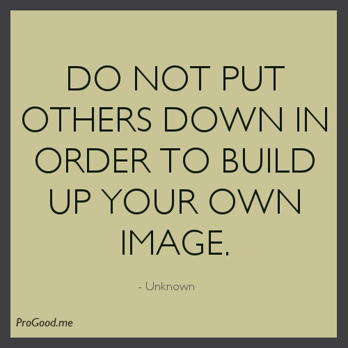 Quotes About Putting Other Down 27 Quotes